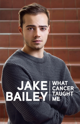 Image of Jake Bailey : What Cancer Taught Me