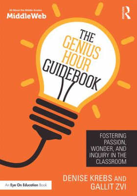 Image of The Genius Hour Guidebook : Fostering Passion Wonder And Inquiry In The Classroom