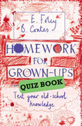 Image of Homework For Grown-ups Quiz Book : Fiendishly Fun Questions To Test Your Old-school Knowledge