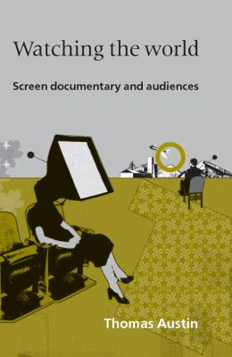 Image of Watching The World Screen Documentary And Audiences