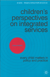 Image of Children's Perspectives On Integrated Services : Every Childmatters In Policy And Practice