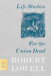 Image of Life Studies & For The Union Dead