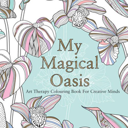Image of My Magical Oasis : Art Therapy Coloring Book For Creative Minds