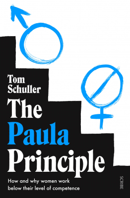 Image of The Paula Principle : How And Why Women Work Below Their Level Of Competence