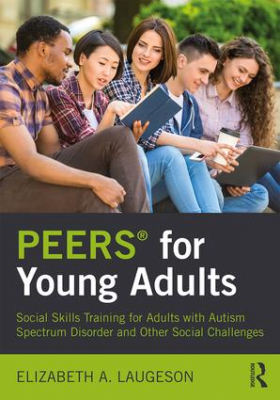 Image of Peers For Young Adults : Social Skills Training For Adults With Autism Spectrum Disorder And Other Social Challenges