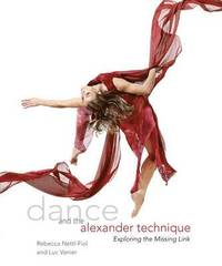 Image of Dance And The Alexander Technique : Exploring The Missing Link