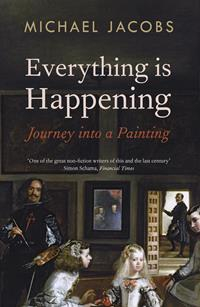 Image of Everything Is Happening : Journey Into A Painting
