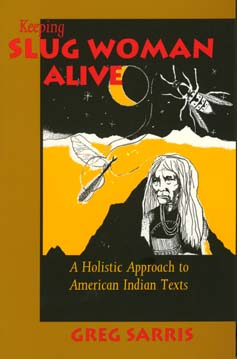 Image of Keeping Slug Woman Alive : A Holistic Approach To American Indian Texts
