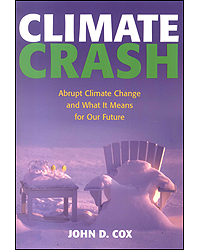 Climate Crash Abrupt Climate Change & What It Means For Our Future