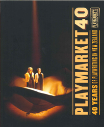 Image of Playmarket 40 : 40 Years Of Playwriting In New Zealand