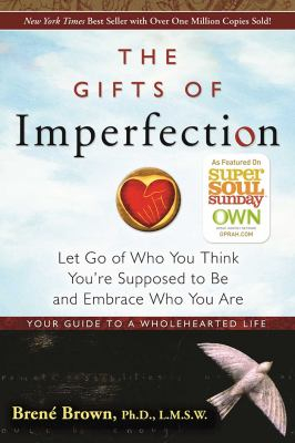 Image of Gifts Of Imperfection : Let Go Of Who You Think You're Supposed To Be And Embrace Who You Are