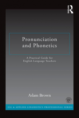 Image of Pronunciation And Phonetics : A Practical Guide For English Language Teachers