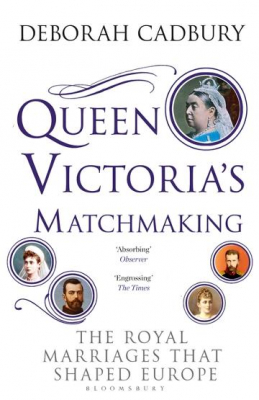 Image of Queen Victoria's Matchmaking : The Royal Marriages That Shaped Europe