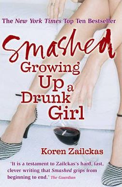 Image of Smashed Growing Up A Drunk Girl