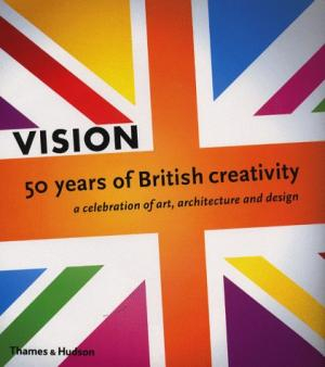Image of Vision 50 Years Of British Creativity A Celebration Of Art Architecture & Design