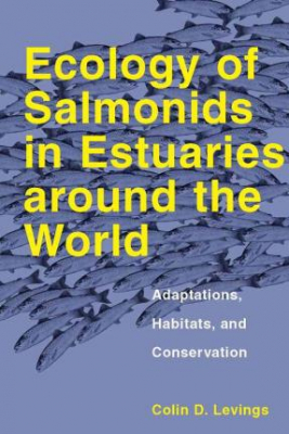 Image of Ecology Of Salmonids In Estuaries Around The World : Adaptations Habitats And Conservation