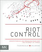 Image of Riot Control : Understanding And Managing Risks And The Internet Of Things