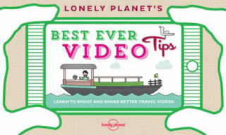 Image of Lonely Planet's Best Ever Video Tips