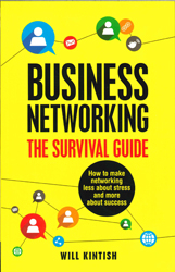 Business Networking : The Survival Guide
