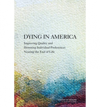 Image of Dying In America : Improving Quality And Honoring Individualpreferences Near The End Of Life