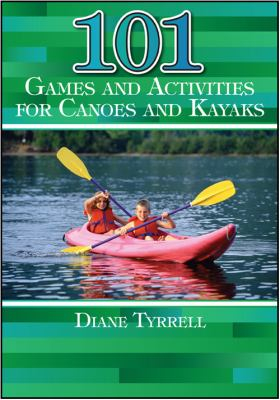 Image of 101 Games And Activities For Canoes And Kayaks