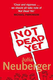 Image of Not Dead Yet : A Manifesto For Old Age