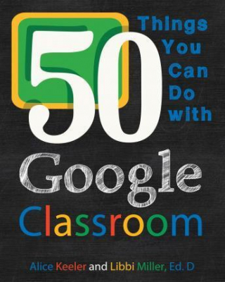 Image of 50 Things You Can Do With Google Classroom