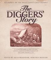 Image of Diggers Story : Accounts Of The West Coast Gold Rushes
