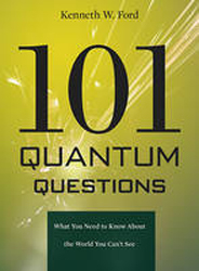 101 Quantum Questions : What You Need To Know About The World You Can T See