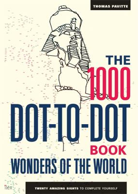 1000 Dot-to-dot Book : Wonders Of The World