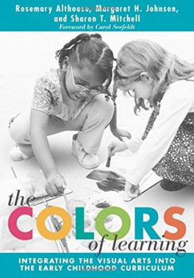 Image of Colors Of Learning Integrating The Visual Arts Into The Early Childhood Curriculum