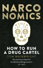 Image of Narconomics : How To Run A Drug Cartel