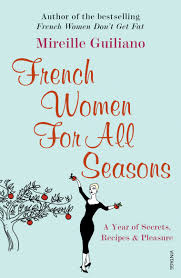 Image of French Women For All Seasons : A Year Of Secrets, Recipes And Pleasure
