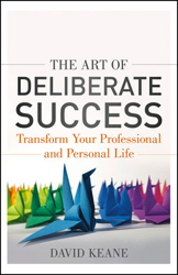 Art Of Deliberate Success : Transform Your Professional And Personal Life