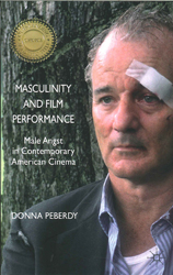 Image of Masculinity And Film Performance : Male Angst In Contemporary American Cinema
