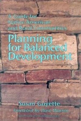 Image of Planning For Balanced Development : A Guide For Native American & Rural Communities