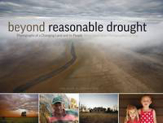 Image of Beyond Reasonable Drought Photographs Of A Changing Land & Its People