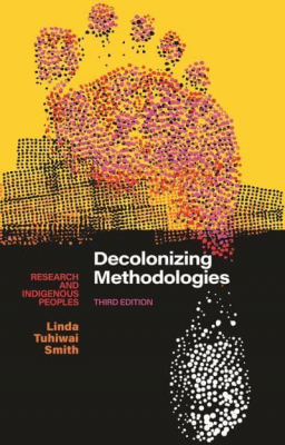 Image of Decolonizing Methodologies : Research And Indigenous Peoples