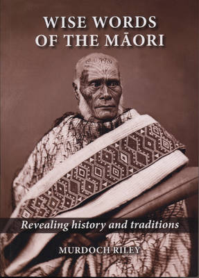 Image of Wise Words Of The Maori : Revealing History And Traditions
