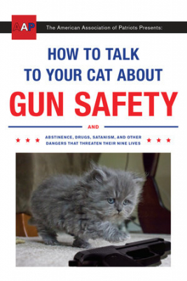 American Association Of Patriots Presents How To Talk To Your Cat About Gun Safety