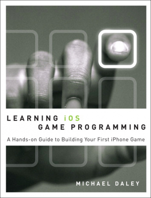 Image of Learning Ios Game Programming : A Hands-on Guide To Buildingyour First Iphone Game
