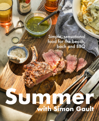 Summer With Simon Gault : Simple Sensational Food For The Beach Bach And Bbq