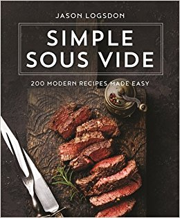 Image of Simple Sous Vide : 200 Modern Recipes Made Easy
