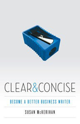 Clear & Concise : Become A Better Business Writer