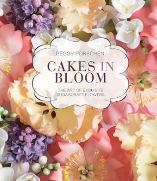 Image of Cakes In Bloom : The Art Of Exquisite Sugarcraft Flowers