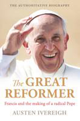 Image of Great Reformer : Francis And The Making Of A Radical Pope