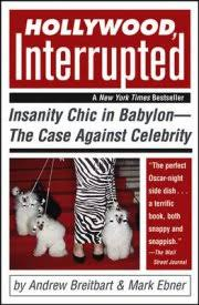 Image of Hollywood Interrupted Insanity Chic In Babylon The Case Against Celebrity