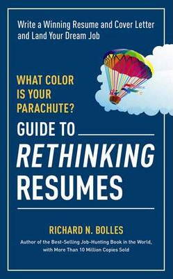 Image of What Color Is Your Parachute : Guide To Rethinking Resumes