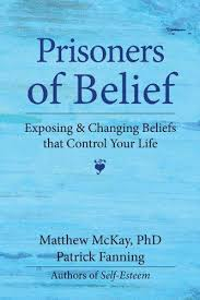 Image of Prisoners Of Belief : Exposing And Changing Beliefs That Control Your Life