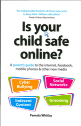 Image of Is Your Child Safe Online : A Parent S Guide To The Internetfacebook Mobile Phones & Other New Media